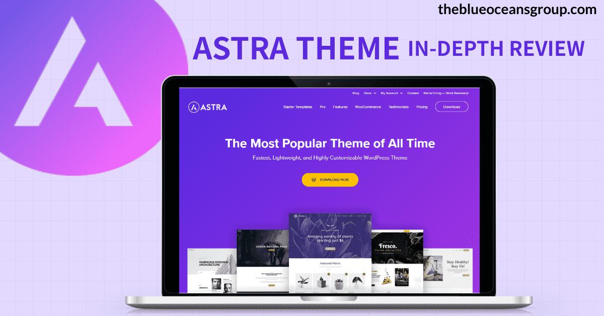 Astra Theme Review 2021: Best SEO Optimized WordPress Theme