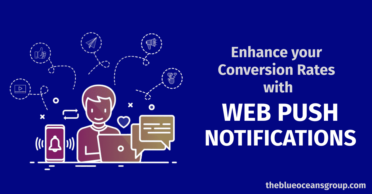Web Push Notifications: Increase your Conversion Rate