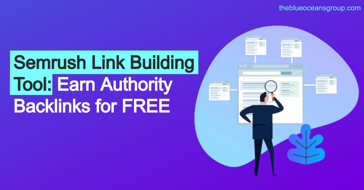 Semrush Link Building Tool Earn Authority Backlinks for FREE